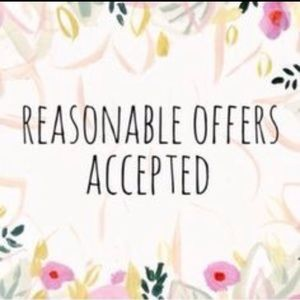 Other - REASONABLE OFFERS ARE ALWAYS ACCEPTED ORNEGOTIATED